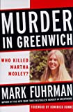 Murder in Greenwich: Who Killed Martha Moxley? - book cover picture