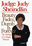 Beauty Fades, Dumb Is Forever: The Making of a Happy Woman - book cover picture