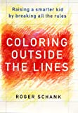 Coloring Outside the Lines: Raising a Smarter Kid by Breaking All the Rules - book cover picture