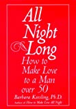 All Night Long: How to Make Love to a Man over 50 - book cover picture