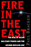 Fire in the East: The Rise of Asian Military Power et de la deuxième Nuclear Age