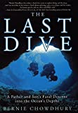 The Last Dive: A Father and Son's Fatal Descent into the Ocean's Depths, written by Bernie Chowdhury