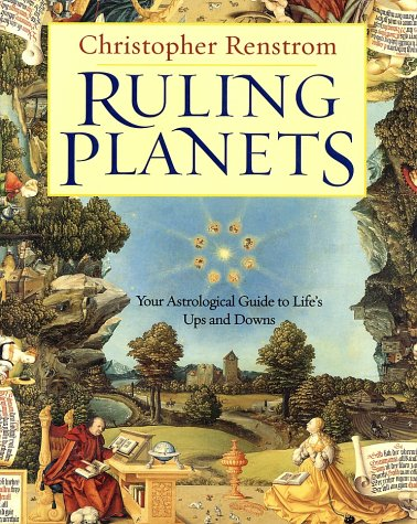 Ruling Planets: Your Astrological Guide to Life's Ups and Downs, Renstrom, Christopher