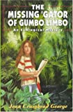 The Missing 'Gator of Gumbo Limbo: An Ecological Mystery (Eco Mysteries) - book cover picture