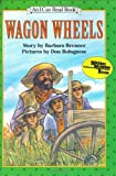 Wagon Wheels (An I Can Read Book) - book cover picture