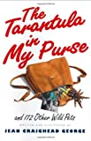 The Tarantula in My Purse : and 172 Other Wild Pets - book cover picture