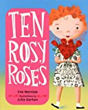 Ten Rosy Roses - book cover picture