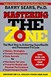 Mastering the Zone: The Next Step in Achieving SuperHealth and Permanent Fat Loss - book cover picture