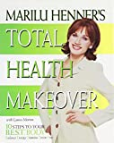 Marilu Henner's Total Health Makeover: 10 Steps to Your B.E.S.T. Body : Balance, Energy, Stamina, Toxin-Free - book cover picture