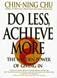 Do Less, Achieve More: Discover the Hidden Power of Giving in - book cover picture