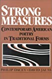 Strong Measures: Contemporary American Poetry in Traditional Forms