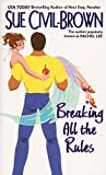 Breaking All the Rules (Avon Light Contemporary Romances) by Sue Civil-Brown