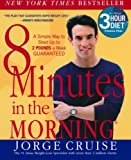 8 Minutes in the Morning: A Simple Way to Shed up to 2 Pounds a Week Guaranteed - book cover picture