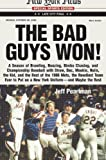 The Bad Guys Won! A Season of Brawling, Boozing, Bimbo-chasing, and Championship Baseball with Straw, Doc, Mookie, Nails, The Kid, and the Rest of the 1986 Mets, the Rowdiest Team Ever to Put on a New York Uniform--and Maybe the Best - book cover picture