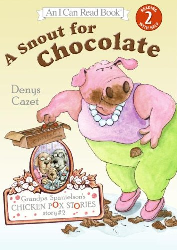 A snout for chocolate / by Denys Cazet.