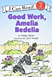 Good Work, Amelia Bedelia (I Can Read)