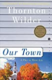 Our Town : A Play in Three Acts (Perennial Classics) - book cover picture