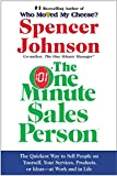 Buy One Minute Sales Person, The : The Quickest Way to Sell People on Yourself, Your Services, Products, or Ideas--at Work and in Life from Amazon