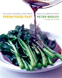 Fresh Food Fast: Delicious, Seasonal Vegetarian Meals in Under an Hour - book cover picture