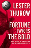 Buy Fortune Favors the Bold : What We Must Do to Build a New and Lasting Global Prosperity from Amazon