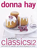Modern Classics: Cookies, Biscuits & Slices, Small Cakes, Cakes, Desserts, Hot Puddings, Pies and Tarts (Morrow Cookbooks)