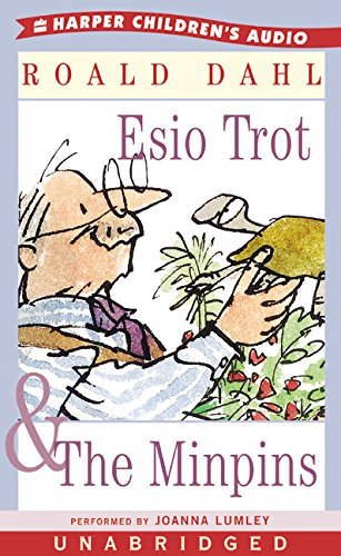 Esio Trot and The Minpins by Roald Dahl