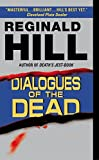 Dialogues of the Dead by  Reginald Hill (Author) (Mass Market Paperback - September 2003)