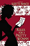 Rules for a Pretty Woman by Suzette Francis