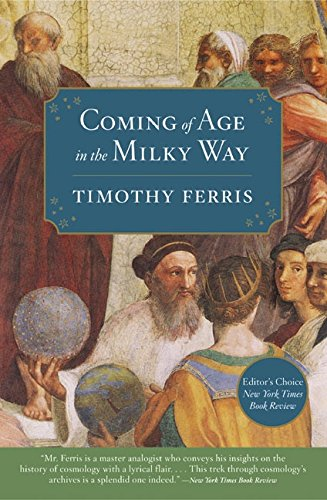 Coming Of Age In The Milky Way, by Ferris, Timothy