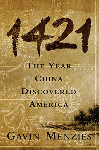 1421: The Year China Discovered America by Gavin Menzies