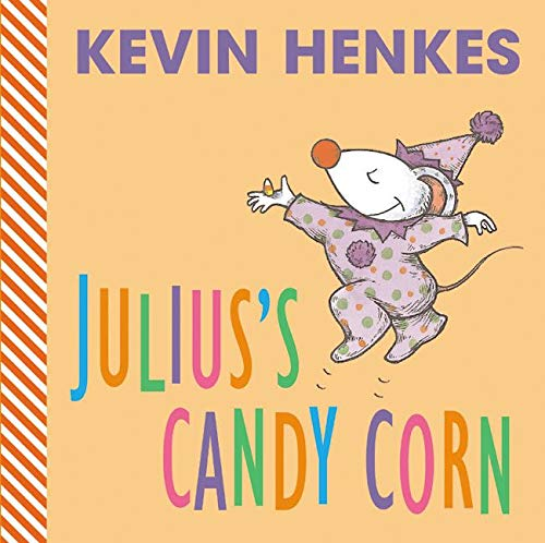 Children's Book Review: Julius's Candy Corn by Kevin Henkes, Author Greenwillow Books $6.99 (24p