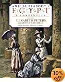 Amelia Peabody's Egypt: A Compendium by Elizabeth Peters