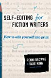 Self-Editing for Fiction Writers, Second Edition : How to Edit Yourself Into Print