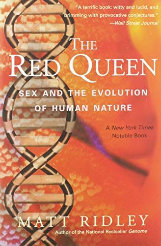 The Red Queen: Sex and the Evolution of Human Nature, by Ridley, M.