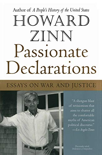 Passionate Declarations: Essays on War and Justice, Zinn, Howard