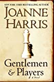 Book Cover: Gentlemen And Players by Joanne Harris