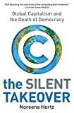 Buy The Silent Takeover : Global Capitalism and the Death of Democracy from Amazon