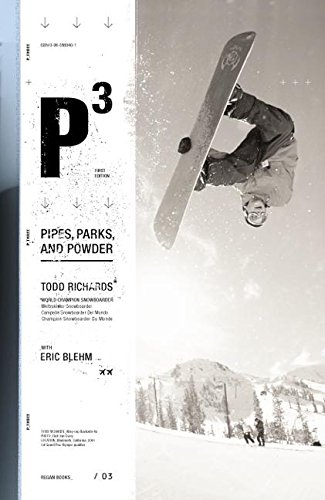 P3: Pipes, Parks, and Powder, Richards, Todd; Blehm, Eric