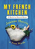 My French Kitchen : A Book of 120 Treasured Recipes