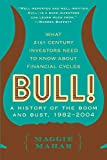 Bull: A History of the Boom and Bust, 1982-2004/Maggie Mahar
