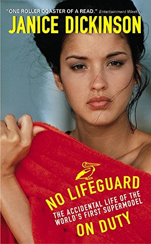 No Lifeguard on Duty: The Accidental Life of the World's First Supermodel - Janice Dickinson