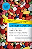Overdosed America : The Broken Promise of American Medicine