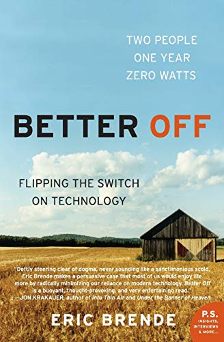 Better Off Flipping the Switch on Technology, Brende, Eric
