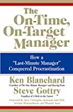 Buy The On-Time, On-Target Manager : How a Last-Minute Manager Conquered mProcrastination from Amazon