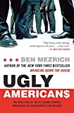 Ugly Americans The True Story Of The Ivy League Cowboys Who Raided The Asian Markets For Millions