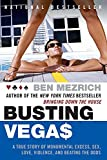 Book Cover: Busting Vegas: A True Story Of Monumental Excess, Sex, Love, Violence, And Beating The Odds by Ben Mezrich