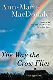 Cover Image of The Way the Crow Flies : A Novel by Ann-Marie MacDonald published by HarperCollins