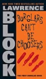 Burglars Can't Be Choosers, by Lawrence Block
