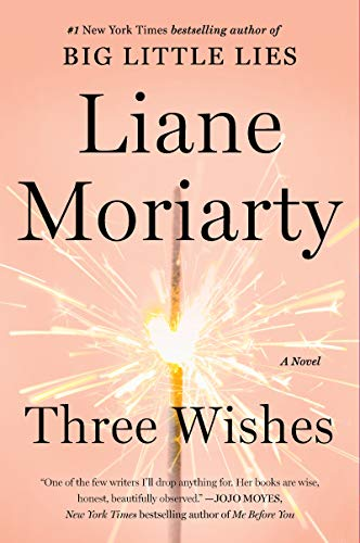 Three Wishes: A Novel - Liane Moriarty