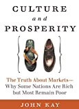 Buy Culture and Prosperity : The Truth About Markets - Why Some Nations Are Rich but Most Remain Poor from Amazon